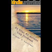 40 Dias 40 Noches Una Promesa: El camino hacia la felicidad
