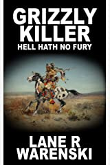 Grizzly Killer: Hell Hath No Fury Kindle Edition