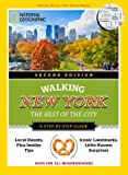 National Geographic Walking New York, 2nd Edition: The Best of the City (National Geographic Walking Guide)