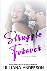 Struggle to Forever: a friends to lovers duet Kindle Edition