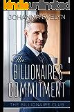 The Billionaire's Commitment: A Christian Billionaire Romance (The Billionaire Club Book 6)