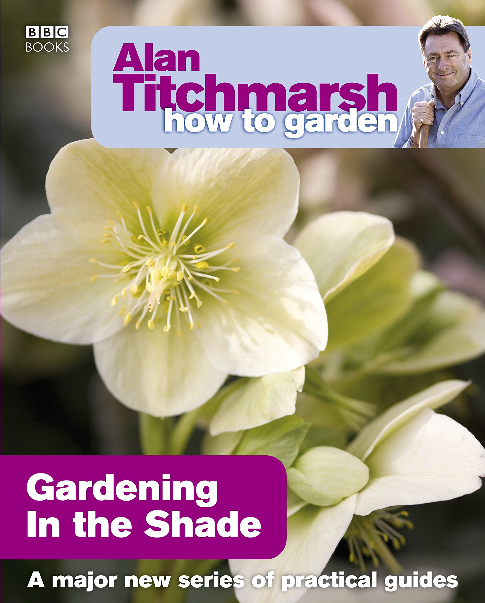 Alan Titchmarsh How to Garden: Gardening in the Shade: Amazon.es: Titchmarsh, Alan: Libros en idiomas extranjeros