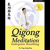 Qigong Meditation: Embryonic Breathing (English Edition)