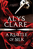 Rustle of Silk, A: A new forensic mystery series set in Stuart England (A Gabriel Taverner Mystery)