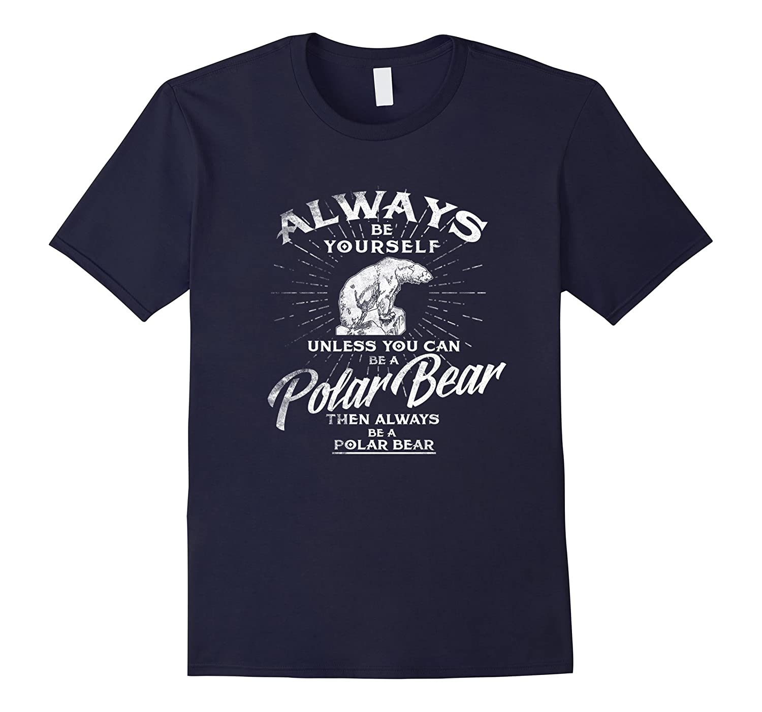 Always Be Yourself Unless You Can Be A Polar Bear T shirt-Art