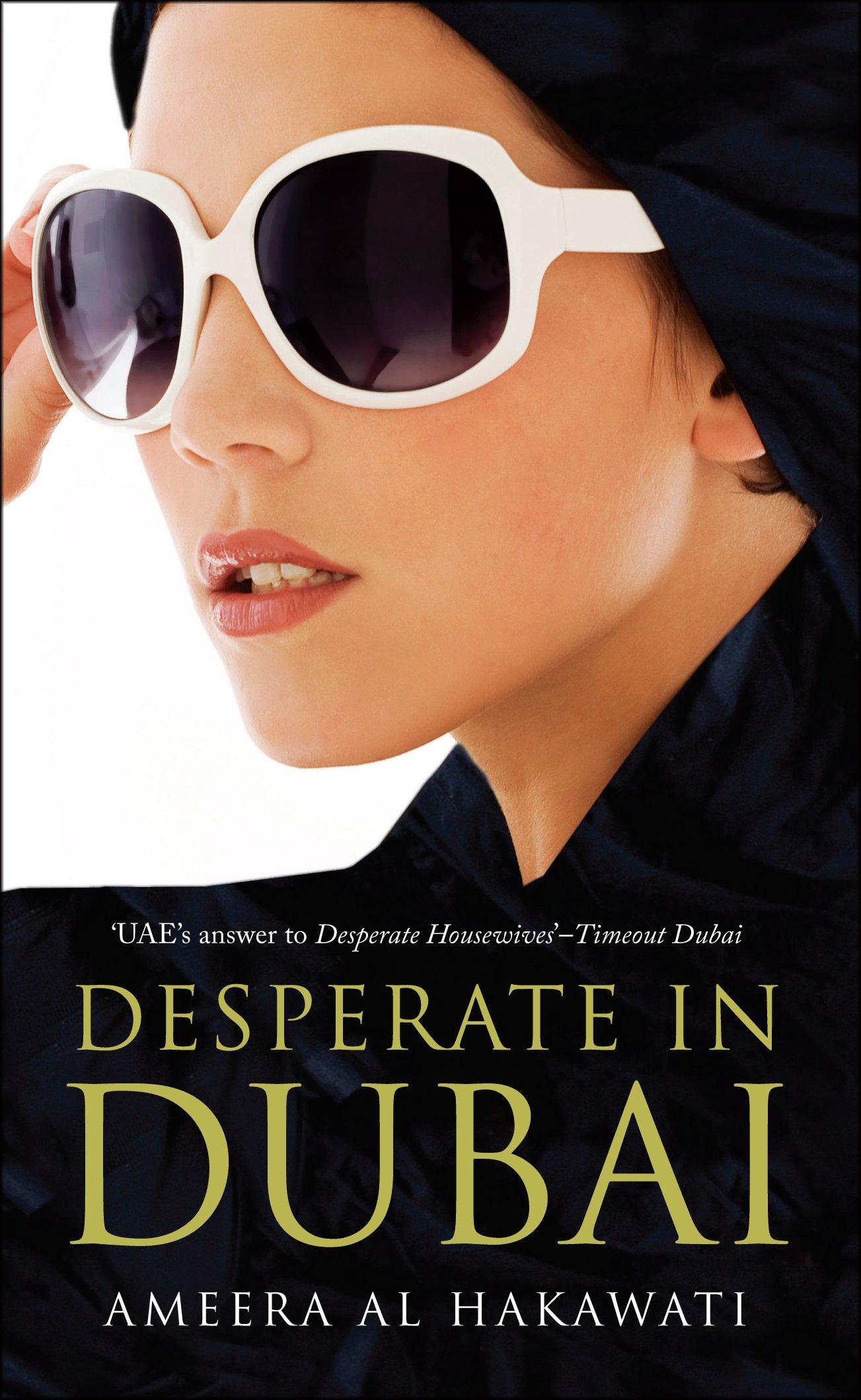 Desperate in dubai, #1 by ameera al hakawati.