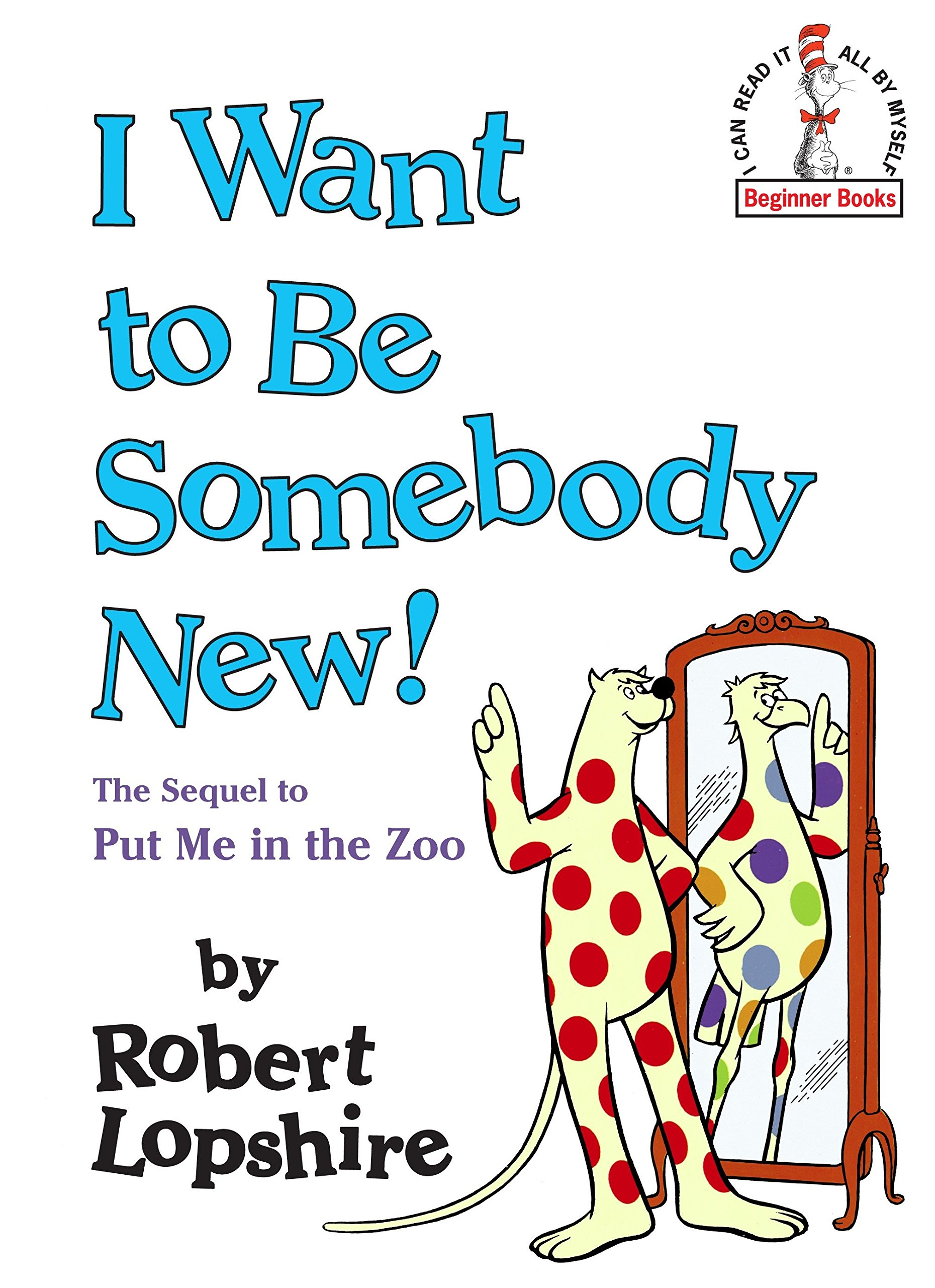 I Want to Be Somebody New! (Beginner Books(R)) pdf epub