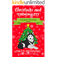 Christmas and Criminality (Cozy Mystery Tails of Alaska Book 8)
