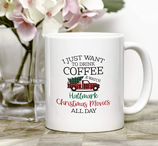 Christmas Coffee Mugs.I Just Want To Drink Coffee And Watch Hallmark Christmas Movies All Day Christmas Tree Truck Mug Christmas Coffee Mug Holiday Mug