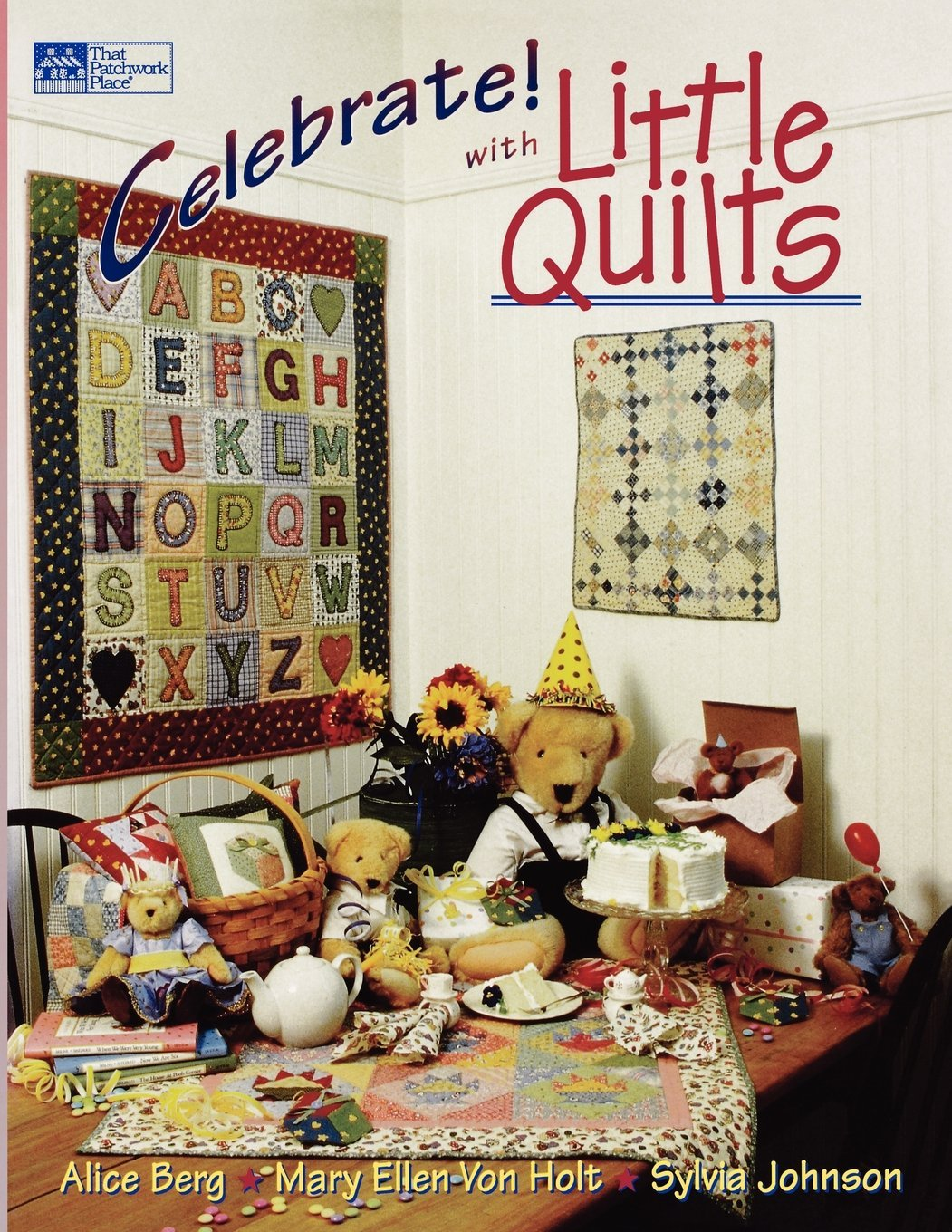 Celebrate! with Little Quilts (That Patchwork Place) by Brand: Martingale n Company