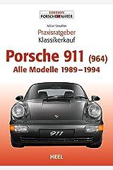 Praxisratgeber Klassikerkauf Porsche 911 (964): Alle Modelle 1989 - 1994 (German Edition) Kindle Edition