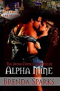 Alpha Mine (The Alpha Council Chronicles Book 1)