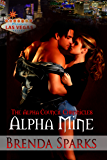 Alpha Mine (The Alpha Council Chronicles Book 1)