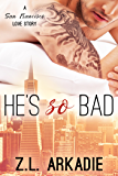 He's So Bad: A San Francisco Love Story (LOVE in the USA Book 8)