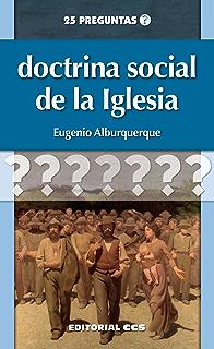 Doctrina social de la Iglesia (25 preguntas nº 8) (Spanish Edition)