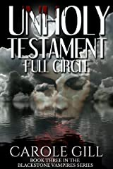 Unholy Testament - Full Circle (The Blackstone Vampires Book 3) Kindle Edition