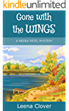 Gone with the Wings (Meera Patel Cozy Mystery Series Book 1)