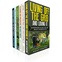 Off The Grid And Minimalist Living Box Set (6 in 1): A Step By Step Guide To Live A Self-Sustaining Lifestyle And…
