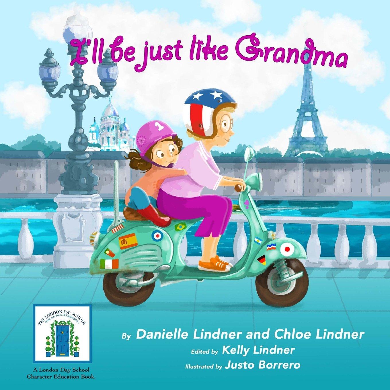 Download I'll Be Just Like Grandma (Miss Danielle's Preschoolbuds) pdf