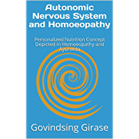 Autonomic Nervous System and Homoeopathy: Personalized Nutrition Concept Depicted in Homeopathy (English Edition)
