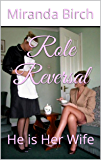 Role Reversal: He is Her Wife (English Edition)