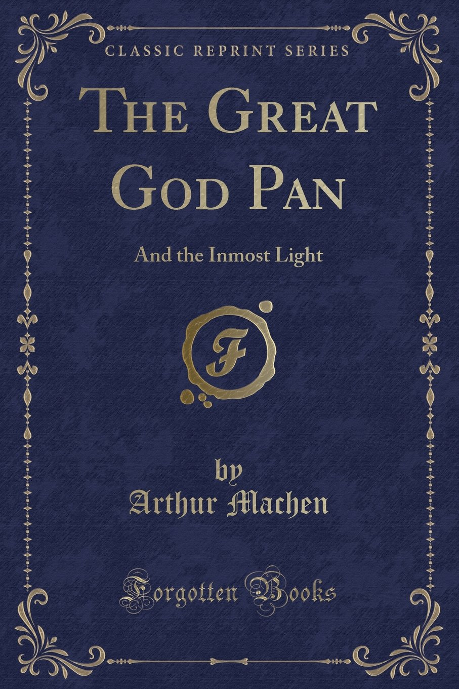 Download The Great God Pan: And The Inmost Light (Classic Reprint) PDF