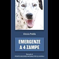 Emergenze a 4 zampe: Manuale di pronto soccorso naturale per gli animali