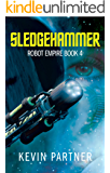 Robot Empire: Sledgehammer: A Science Fiction Adventure
