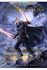 Half-Bloods Rising: a heroic sword and sorcery adventure (The Rogue Elf Book 1) Kindle Edition