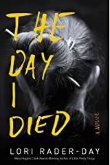 The Day I Died: A Novel Kindle Edition