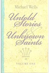Untold Stories and Unknown Saints (Volume 1) Paperback