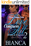 Love Conquers All 2: Briana & Kingston's Love Story