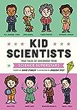 Kid Scientists: True Tales of Childhood from Science Superstars (Kid Legends Book 5)