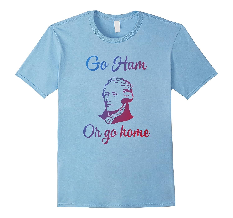 Go Shirt Ham or Go Limited Home, Revolutionary shirt War-TH