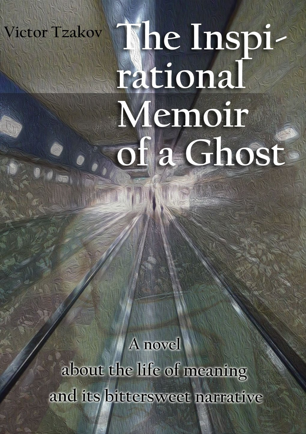 The Inspirational Memoir of a Ghost: A novel about the life of ...