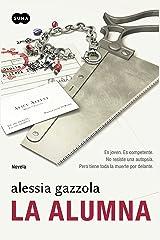 La alumna: Es joven. Es competente. No resiste una autopsia. Pero tiene toda la muerte por (Spanish Edition) Kindle Edition