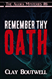 Remember Thy Oath: A 19th Century Historical Murder Mystery Novella (The Agora Mystery Series Book 8)