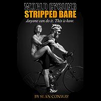 World Cycling Stripped Bare (English Edition)