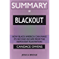 SUMMARY Of Blackout: How Black America Can Make Its Second Escape from the Democrat Plantation