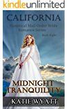 Midnight Tranquility (California Historical Mail Order Bride Romance Series Book 8)
