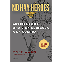 No hay héroes: LECCIONES DE UNA VIDA DEDICADA A LA GUERRA