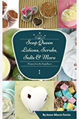 Soap Queen Lotions, Scrubs, Salts and More Projects Kindle Edition