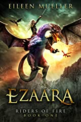 Ezaara: Riders of Fire, Book One - A Dragons' Realm novel Kindle Edition