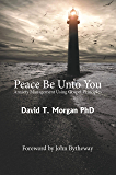 Peace Be Unto You: Anxiety Management Using Gospel Principles
