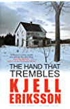 The Hand that Trembles: The addictive Swedish crime series (Inspector Ann Lindell)