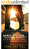 When In Rome...Find Yourself: A Sweet College Romance