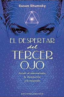 El despertar del Tercer Ojo (ESPIRITUALIDAD Y VIDA INTERIOR) (Spanish Edition)