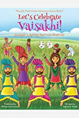 Let's Celebrate Vaisakhi! (Punjab's Spring Harvest Festival, Maya & Neel's India Adventure Series, Book 7) (Volume 7) Paperback