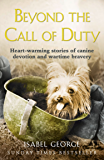 Beyond the Call of Duty: Heart-warming stories of canine devotion and bravery