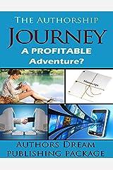 The Authorship Journey: A profitable adventure? Kindle Edition